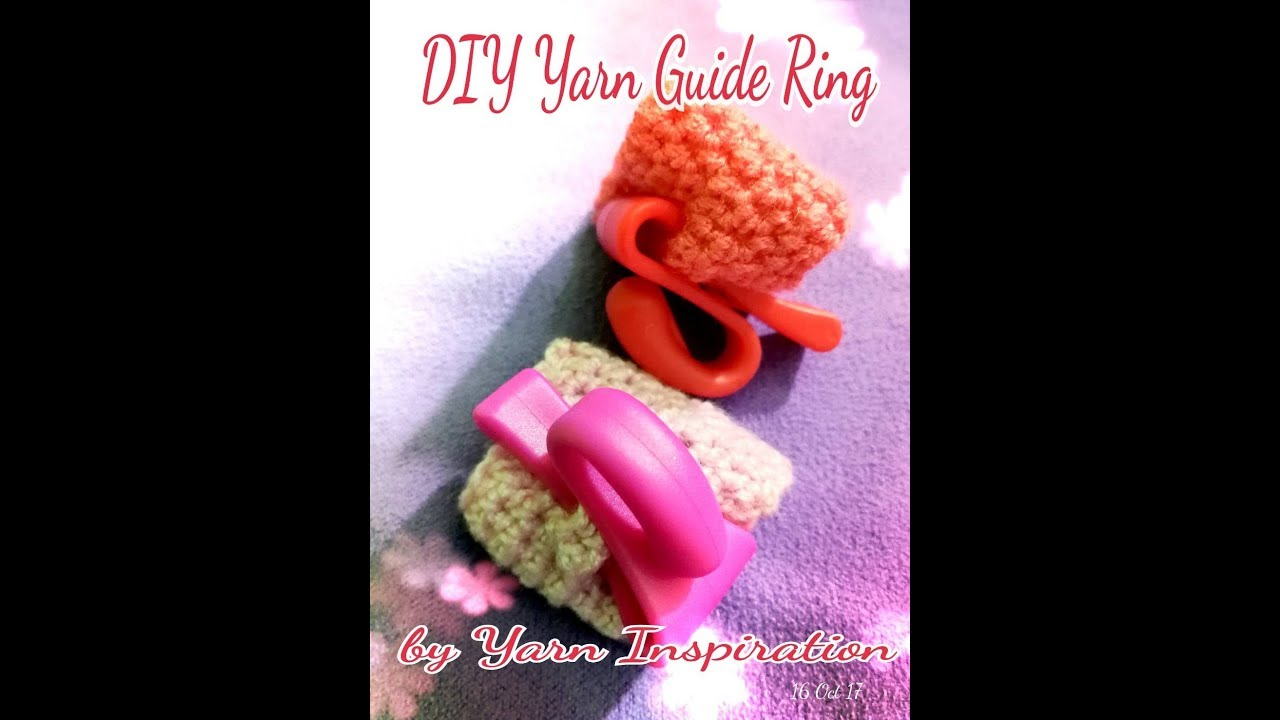 how to make a yarn guide ring