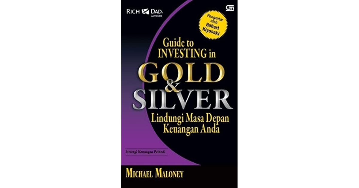 guide to investing in gold and silver maloney pdf